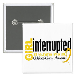 Girl Interrupted 1 Childhood Cancer Pinback Buttons