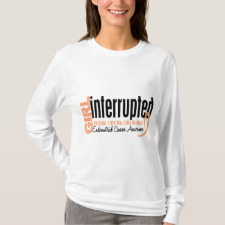 Girl Interrupted 1 Endometrial Cancer T-Shirt