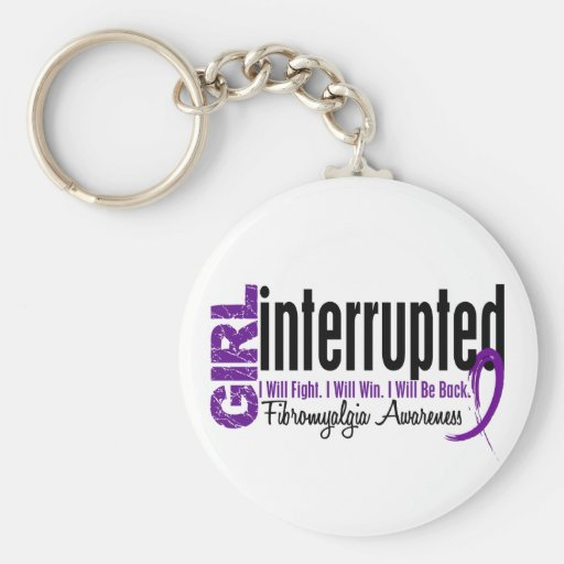 Girl Interrupted 1 Fibromyalgia Keychain
