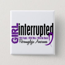 Girl Interrupted 1 Fibromyalgia Pinback Button