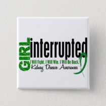 Girl Interrupted 1 Kidney Disease Button