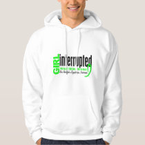 Girl Interrupted 1 Non-Hodgkin's Lymphoma Hoodie