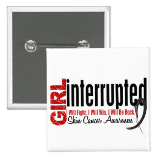 Girl Interrupted 1 Skin Cancer Pinback Button