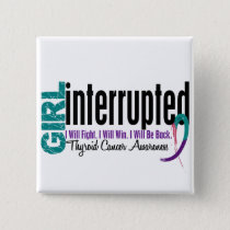 Girl Interrupted 1 Thyroid Cancer Button