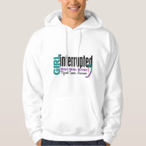 Girl Interrupted 1 Thyroid Cancer Hoodie