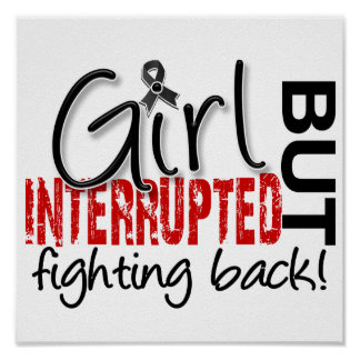 Girl Interrupted 2 Melanoma Posters