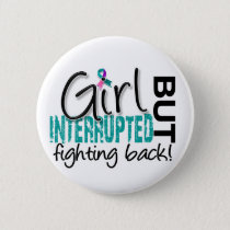 Girl Interrupted 2 Thyroid Cancer Button