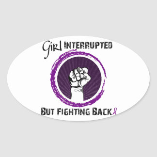 Girl Interrupted...But Fighting Back!! Oval Sticker