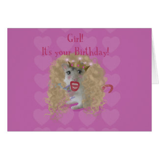 Girl It's your Birthday! Greeting Card