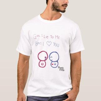 Girl: Lie to me Boy: I love you T-Shirt