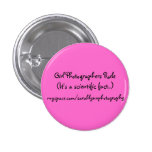 Girl Photographers Rule(It's a scientific fact...) Pinback Button