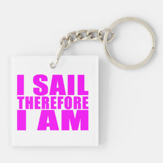 Girl Sailors : I Sail Therefore I Am Keychain