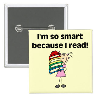Girl Smart Because I Read Tshirts and Gifts Button