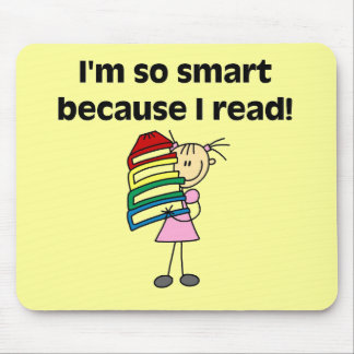 Girl Smart Because I Read Tshirts and Gifts Mouse Pad