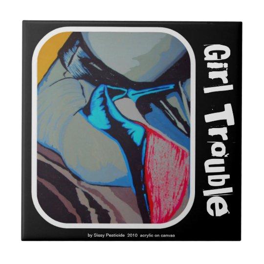 'Girl Trouble' Ceramic Tile