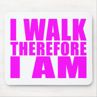 Girl Walkers : I Walk Therefore I Am Mouse Pad