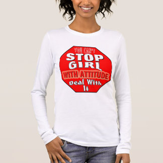 Girl With Attitude Long Sleeve T-Shirt