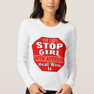 Girl With Attitude Shirt