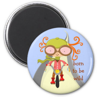 girl with bycicle, born to be wild 2 inch round magnet