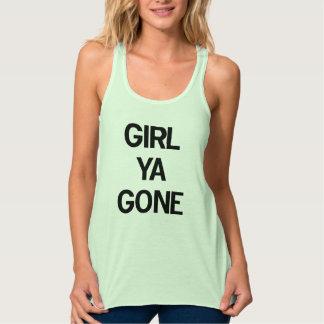 Girl Ya Gone! Tank Top