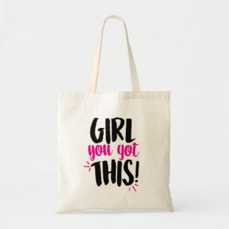 Girl You Got This! Tote