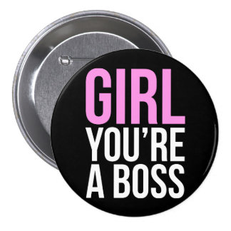 Girl you're a boss 3 inch round button