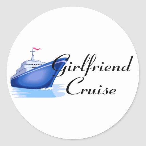 Girlfriend Cruise Classic Round Sticker