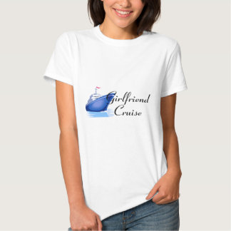 Girlfriend Cruise T Shirt