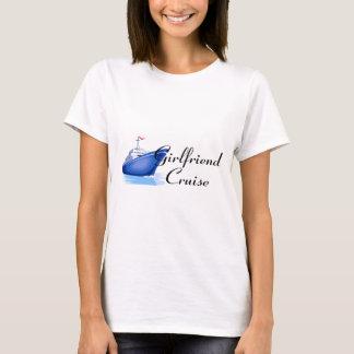 Girlfriend Cruise T-Shirt