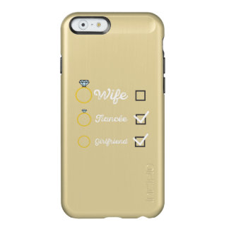 Girlfriend Fiancee Wife hen Party Zno5a Incipio Feather Shine iPhone 6 Case