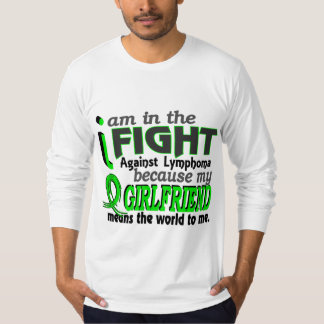 Girlfriend Means The World To Me Lymphoma T-shirt