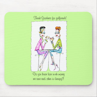 Girlfriend Therapy by Collene Kennedy Mouse Pad