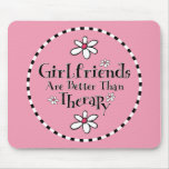 Girlfriend Therapy Mouse Mat
