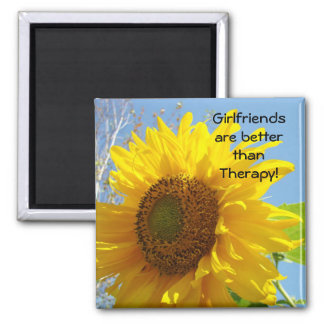 Girlfriends are better than Therapy! magnets