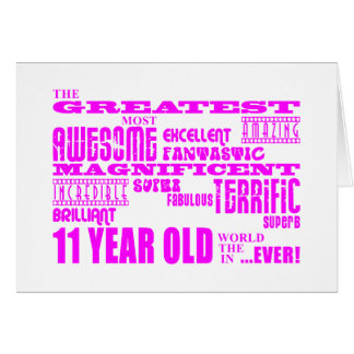 Girls 11th Birthdays : Pink Greatest 11 Year Old Card