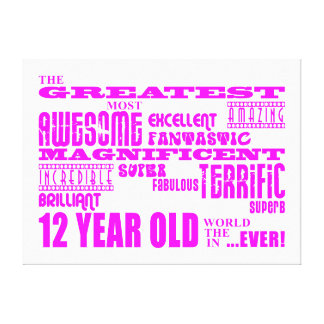 Girls 12th Birthdays : Pink Greatest 12 Year Old Gallery Wrap Canvas