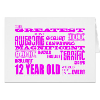Girls 12th Birthdays : Pink Greatest 12 Year Old Card