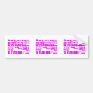 Girls 13th Birthdays : Pink Greatest 13 Year Old Car Bumper Sticker