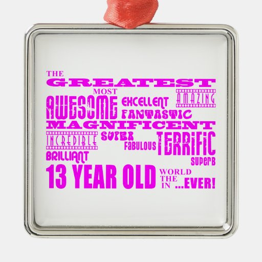 Girls 13th Birthdays : Pink Greatest 13 Year Old Christmas Ornaments