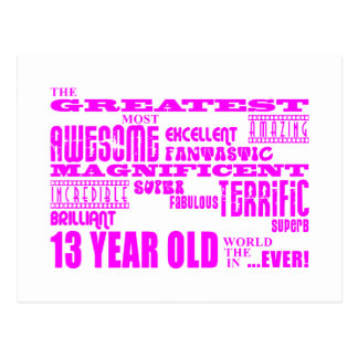 Girls 13th Birthdays : Pink Greatest 13 Year Old Post Cards