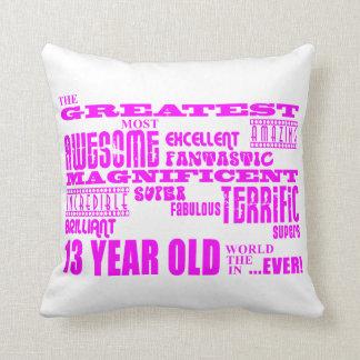 Girls 13th Birthdays : Pink Greatest 13 Year Old Throw Pillow