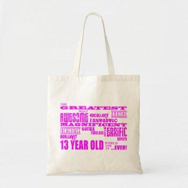 birthday Girls 13th Birthdays : Pink Greatest 13 Year Old Tote Bag
