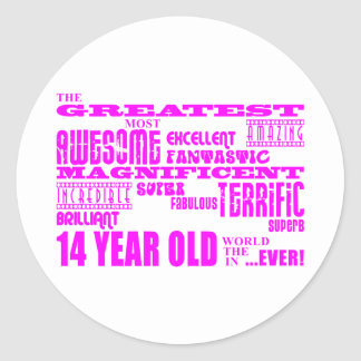 Girls 14th Birthdays : Pink Greatest 14 Year Old Classic Round Sticker