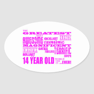 Girls 14th Birthdays : Pink Greatest 14 Year Old Oval Sticker