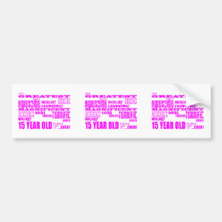 Girls 15th Birthdays : Pink Greatest 15 Year Old Bumper Sticker