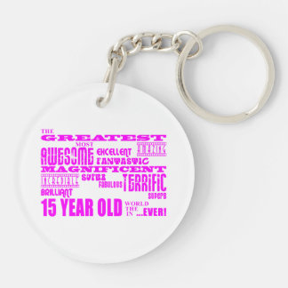 Girls 15th Birthdays : Pink Greatest 15 Year Old Double-Sided Round Acrylic Keychain