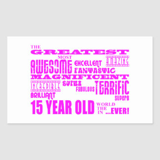 Girls 15th Birthdays : Pink Greatest 15 Year Old Rectangular Sticker