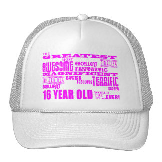 Girls 16th Birthdays : Pink Greatest 16 Year Old Trucker Hat