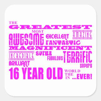 Girls 16th Birthdays : Pink Greatest 16 Year Old Square Sticker