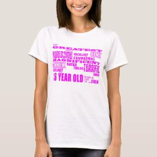 Girls 16th Birthdays : Pink Greatest 16 Year Old T-Shirt